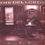 The Del Lords: Lovers Who Wander – 1990 - ????.