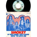 Smokey: If You Think You Know How To Love Me/´Tis Me – 1975 – GERMANY.