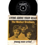 The Walker Brothers: Living Above Your head/Young Man Cried – MONO – 1966 – NORGE.