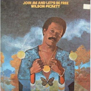 Wilson Pickett: Join Me and Let´s Be Free – 1975 – USA.