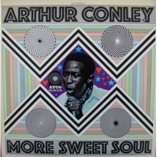 Arthur Conley: More Sweet Soul – 1969 – USA.