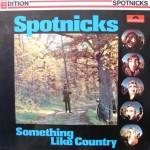 Spotnicks: Something Like Country – 1971 –AUSTRIA.