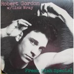 Robert Gordon with Link Wray: Fresh Fish Special – 1978 – USA.