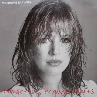 Marianne Faithfull: Dangerous Acquaintances – 1981 – SWEDEN.