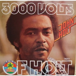 John Holt: 3.000 Volts Of Holt