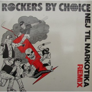 Rockers By Choice: Nej Til Narkotika/REMIX – MAXI-SINGLE – 1989 – EUROPE.