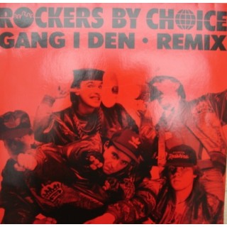 Rockers By Choice: Gang I Den/REMIX – MAXI-SINGLE – 1989 – EUROPE.