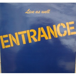 Entrance: Live As Well – 1978 – ENGLAND.