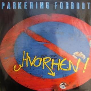 Parkering Forbudt: Hvorhen! – 1985 – HOLLAND.