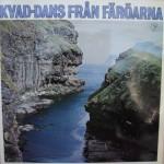 Diverse Kunstnere: Kvad-Dans Från Färöarna – 1978 – SWEDEN.