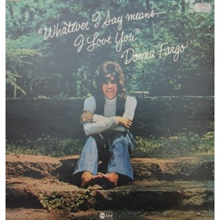 Donna Fargo: Whatever I Say Means I Love You – 1975 – UK.