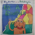 Big Brother and The Holding Company: Be A Brother – 1971 – SPAIN.
