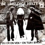 De Uheldige Helte: Du Er En Ven – 1972 – DANMARK.