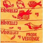 Frode Veddinge: Dinkelej og Hinkelej og Vinkelej – 1968 – DANMARK.
