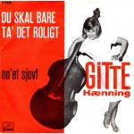 Gitte Hænning: Du Skal Bare Ta´ Det Roligt – 1963 – DANMARK.
