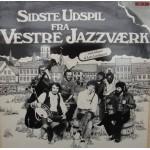 Vestre Jazzværk: Sidste Udspil Fra Vestre Jazzværk – 1979 – DANMARK.