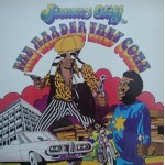 Jimmy Cliff: The Harder They Come – 1972/1976 – UK.
