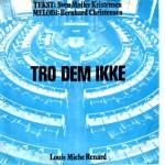 Louis Miehe-Renard/Den Røde Lue: Tro Dem Ikke/Romtraktaten.