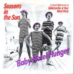 Baby Hotel Hunger: Seasons In The Sun – 1986 – DANMARK.