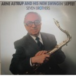 Arne Astrup and His New Swingin´ Septet: Seven Brothers – 1990 – DANMARK.