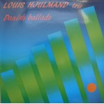 Louis Hjulmand Trio: Danish Ballads – 1988 – HOLLAND/DANMARK.