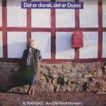 Daimi: Det Er Dansk, Det Er Daimi – 1982 – DENMARK/SWEDEN.